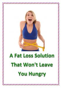 a fat loss solution that wont leave you hungry
