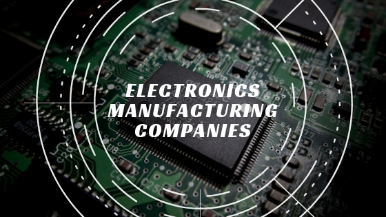 Choosing the Best Electronic Manufacturing Company