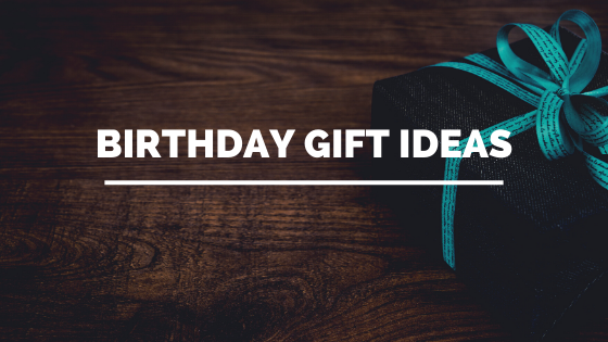The best birthday gifts