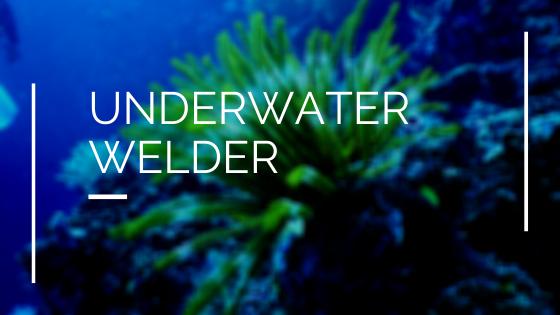 How to become an Underwater Welder